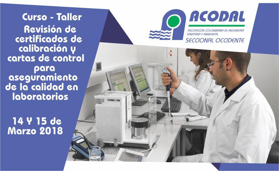 Curso – Taller  Revisión de certificados de calibración y cartas de control para aseguramiento de la calidad en laboratorios, 14 y 15 de Marzo de 2018