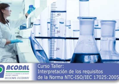 Curso Taller: Interpretación de los requisitos de la norma NTC-ISO/IEC 17025 : 2005